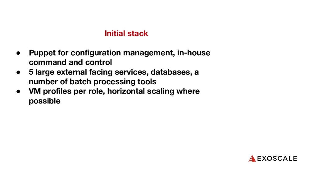 Initial stack ● Puppet for configuration managem...