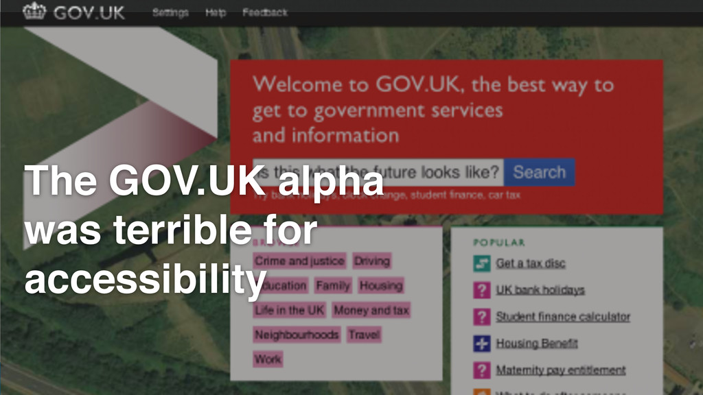 GDS The GOV.UK alpha was terrible for accessibi...