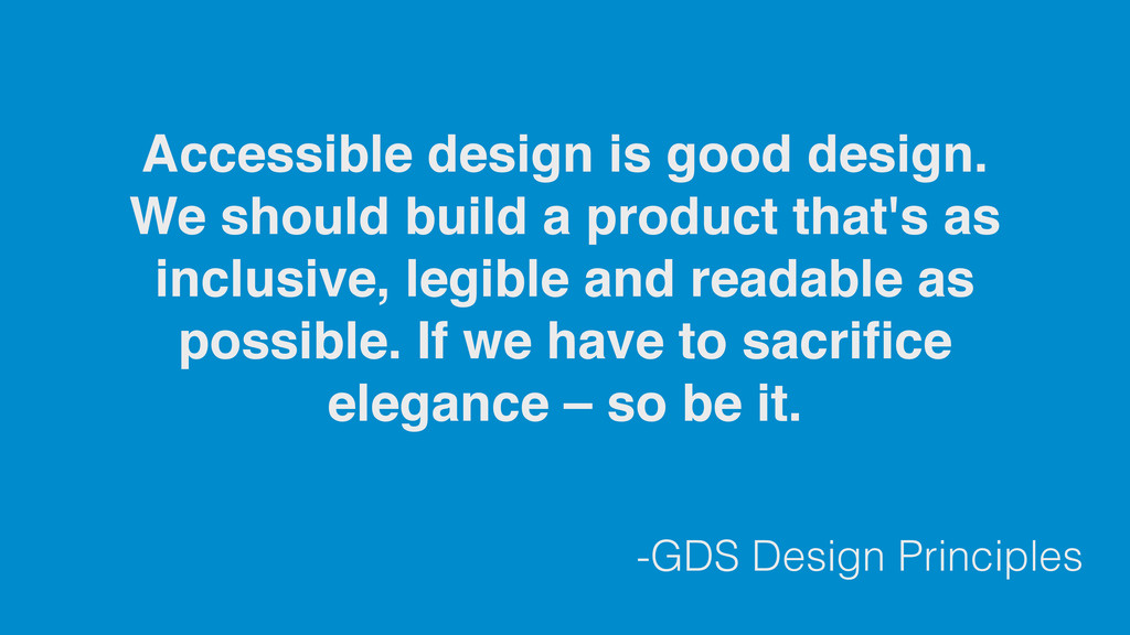 -GDS Design Principles Accessible design is goo...