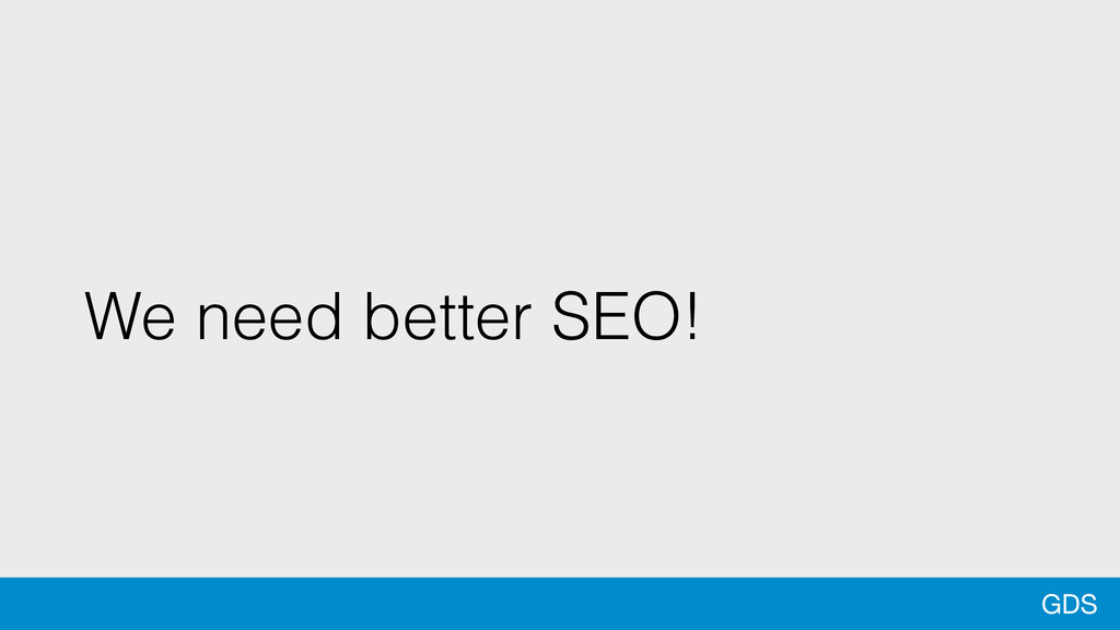 GDS We need better SEO!