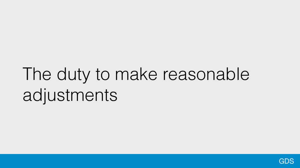 GDS The duty to make reasonable adjustments
