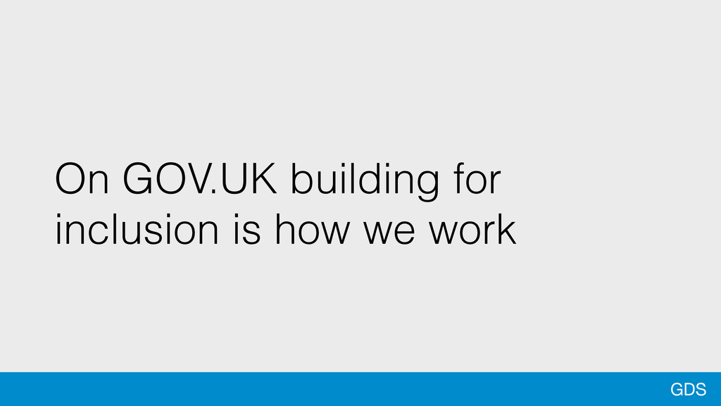 GDS On GOV.UK building for inclusion is how we ...