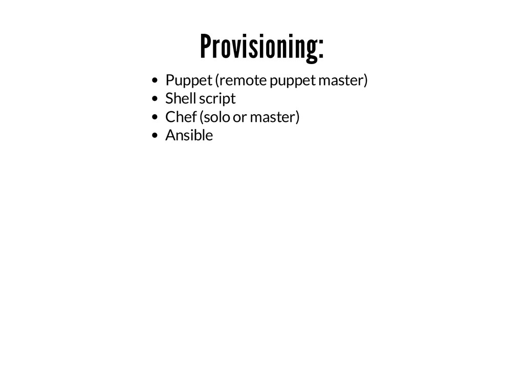 Provisioning: Puppet (remote puppet master) She...