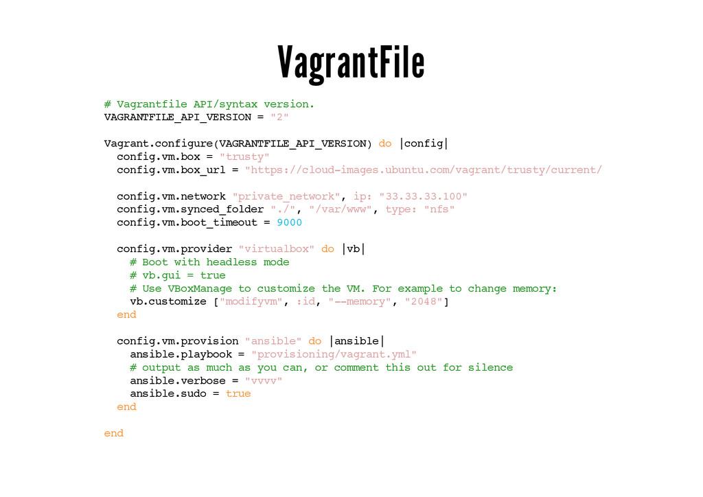 VagrantFile # Vagrantfile API/syntax version. V...