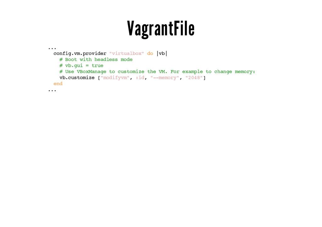 "VagrantFile ... config.vm.provider ""virtualbox""..."