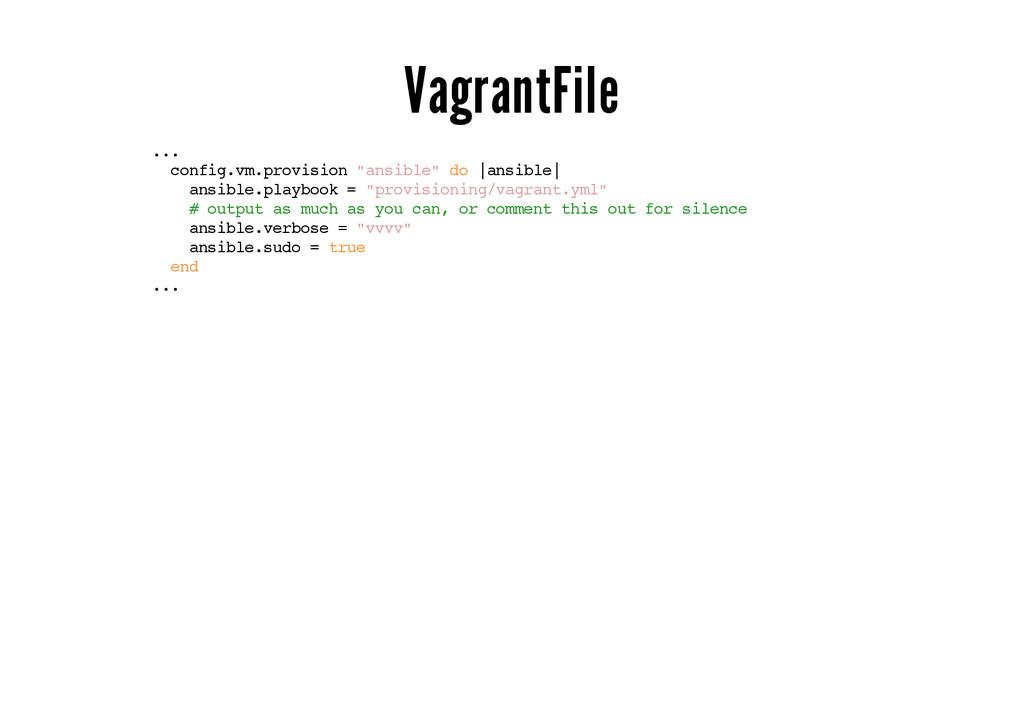 "VagrantFile ... config.vm.provision ""ansible"" d..."