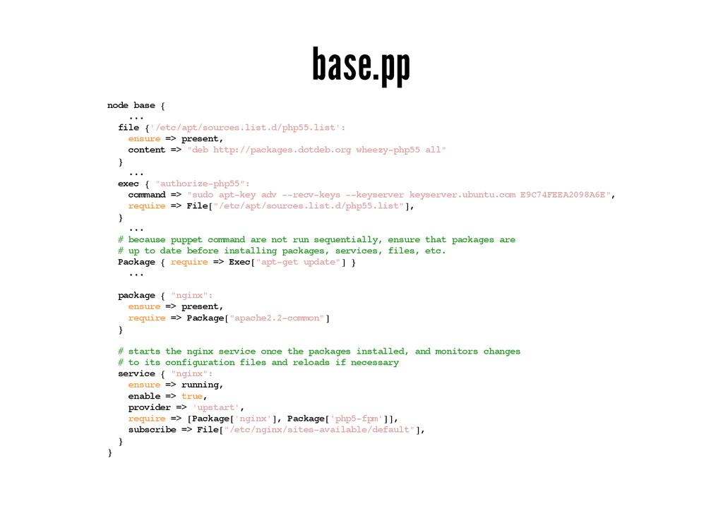 base.pp node base { ... file {'/etc/apt/sources...