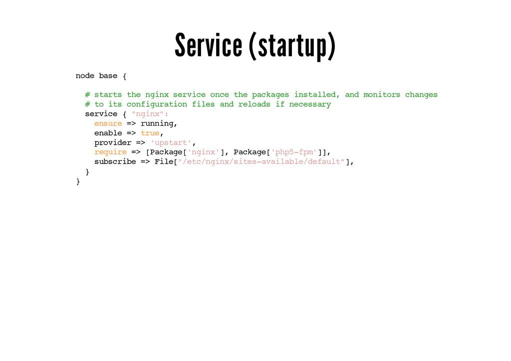 Service (startup) node base { # starts the ngin...