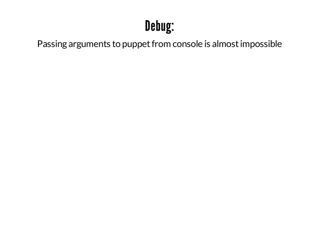 Debug: Passing arguments to puppet from console...