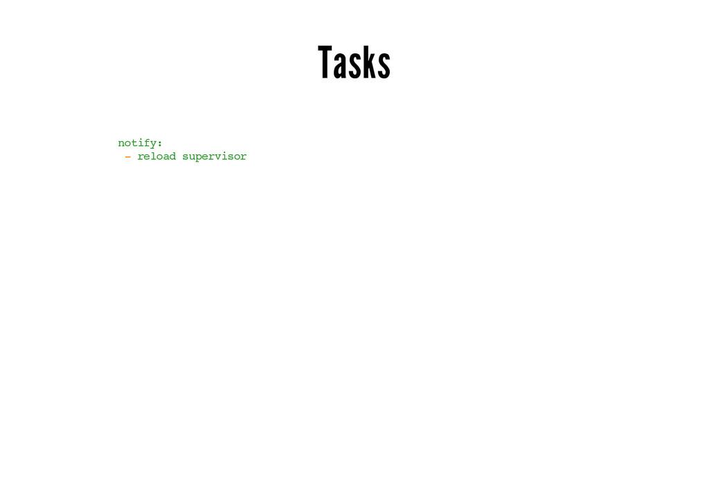 Tasks notify: - reload supervisor