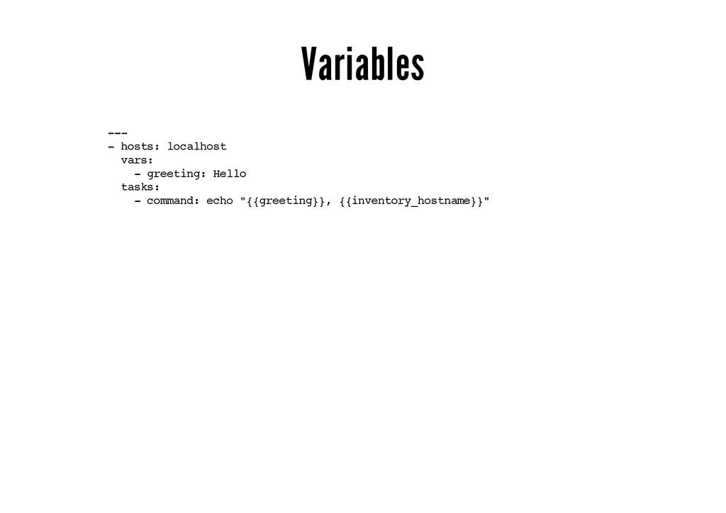 Variables --- - hosts: localhost vars: - greeti...