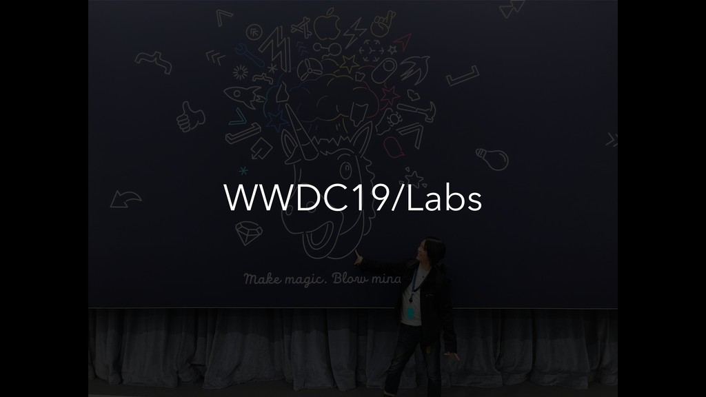 WWDC19/Labs