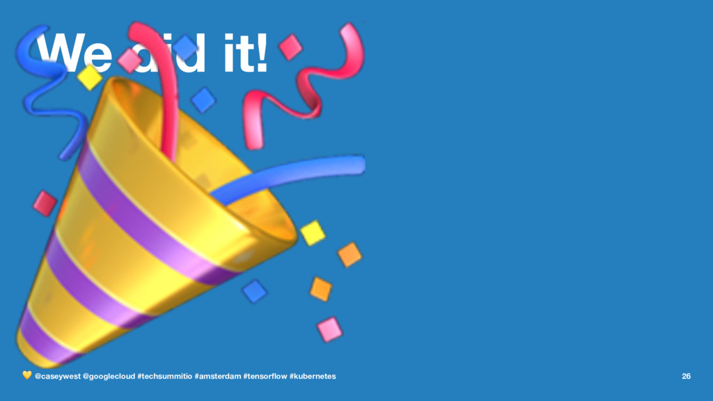 We did it! ! ! @caseywest @googlecloud #techsum...