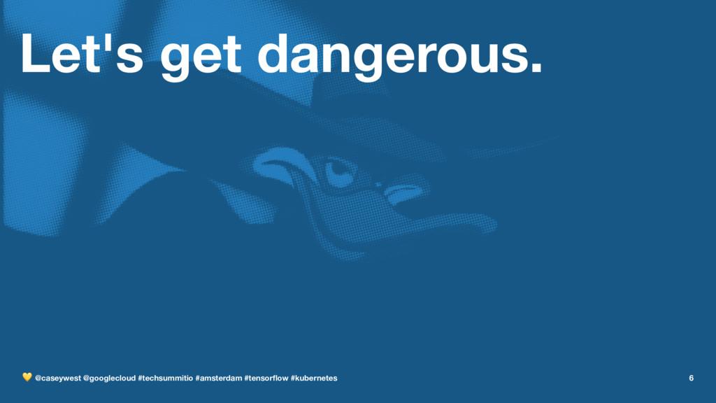 Let's get dangerous. ! @caseywest @googlecloud ...