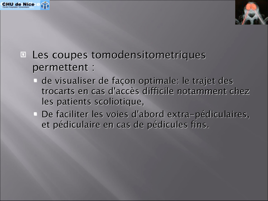  Les coupes tomodensitometriques permettent : ...