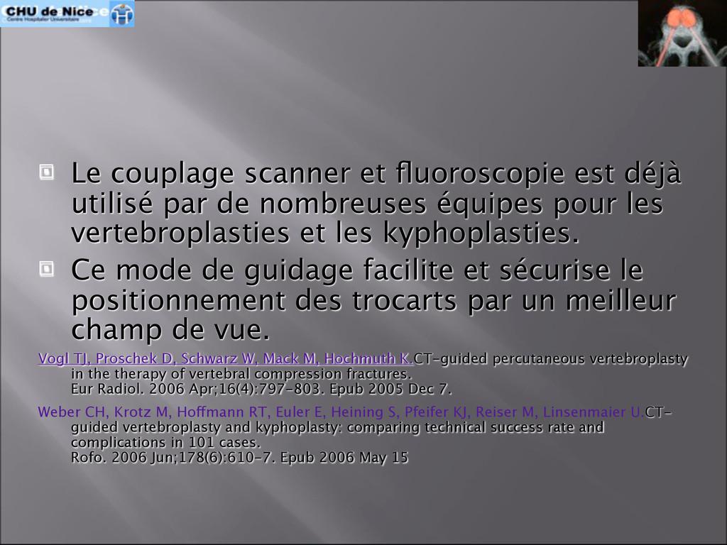  Le couplage scanner et fluoroscopie est déjà u...