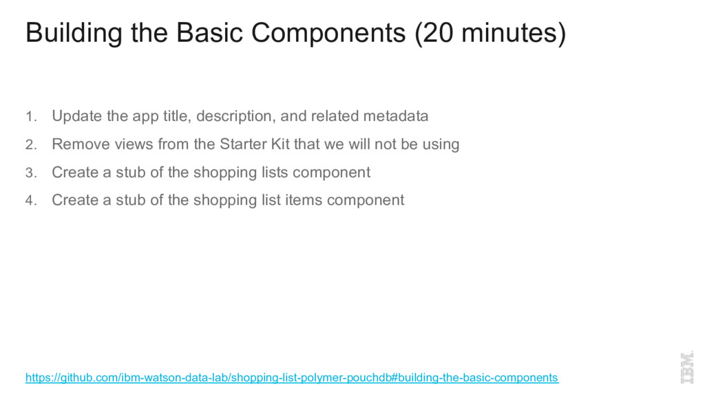 Building the Basic Components (20 minutes) 1.  ...