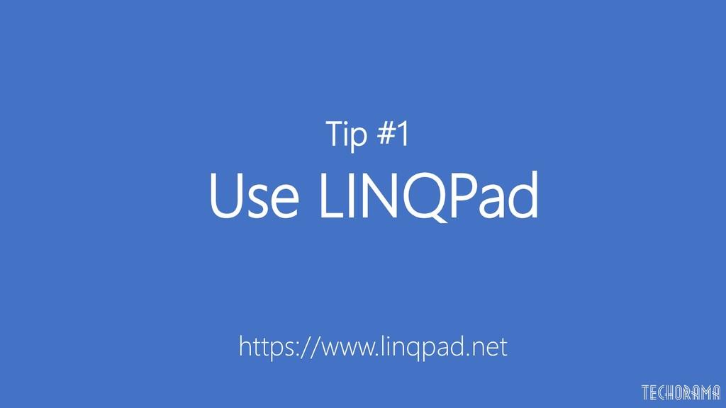 Use LINQPad Tip #1 https://www.linqpad.net