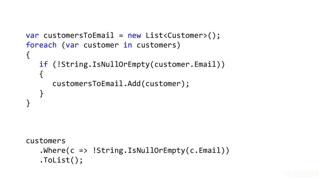 var customersToEmail = new List<Customer>(); fo...