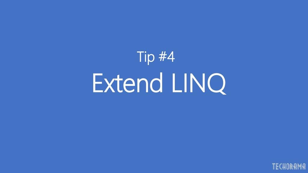 Extend LINQ Tip #4
