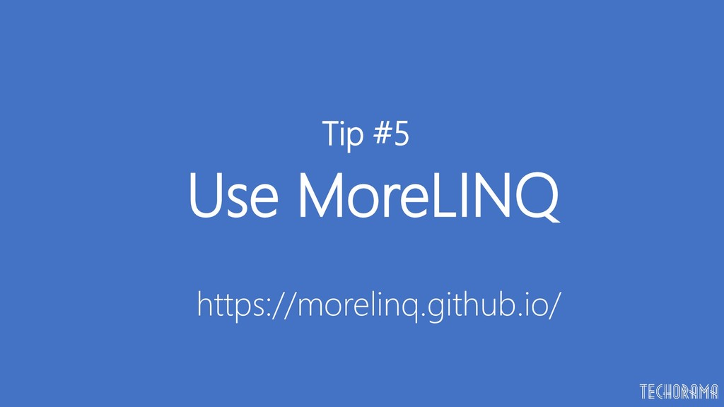Use MoreLINQ Tip #5 https://morelinq.github.io/