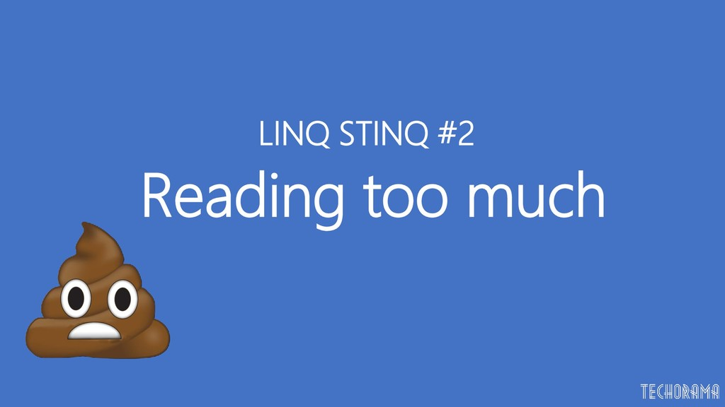 Reading too much LINQ STINQ #2