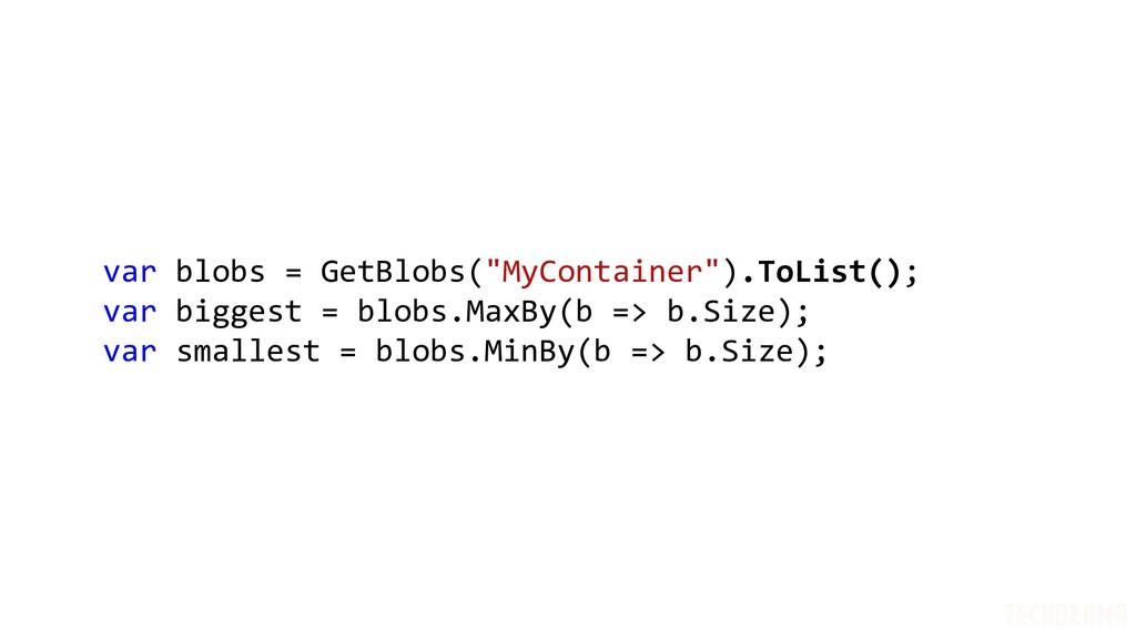 """var blobs = GetBlobs(""""MyContainer"""").ToList(); v..."""