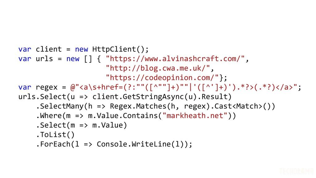 var client = new HttpClient(); var urls = new [...