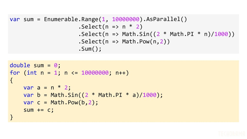 var sum = Enumerable.Range(1, 10000000) .Select...
