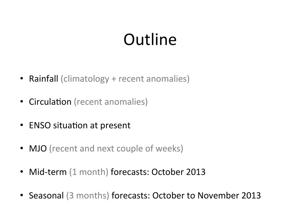 • Rainfall (climatology + recent a...
