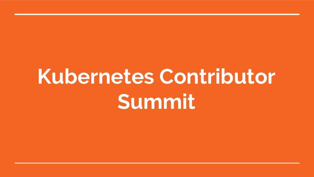 Kubernetes Contributor Summit