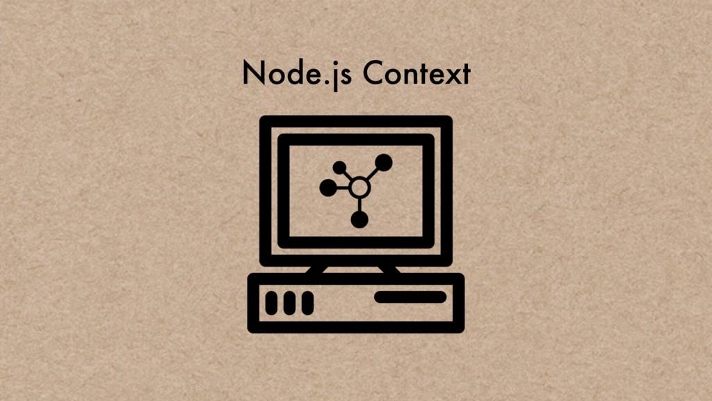 Node.js Context
