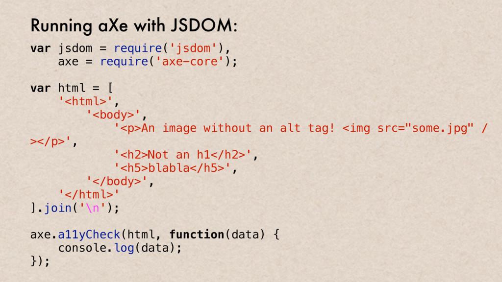 Running aXe with JSDOM: var jsdom = require('js...