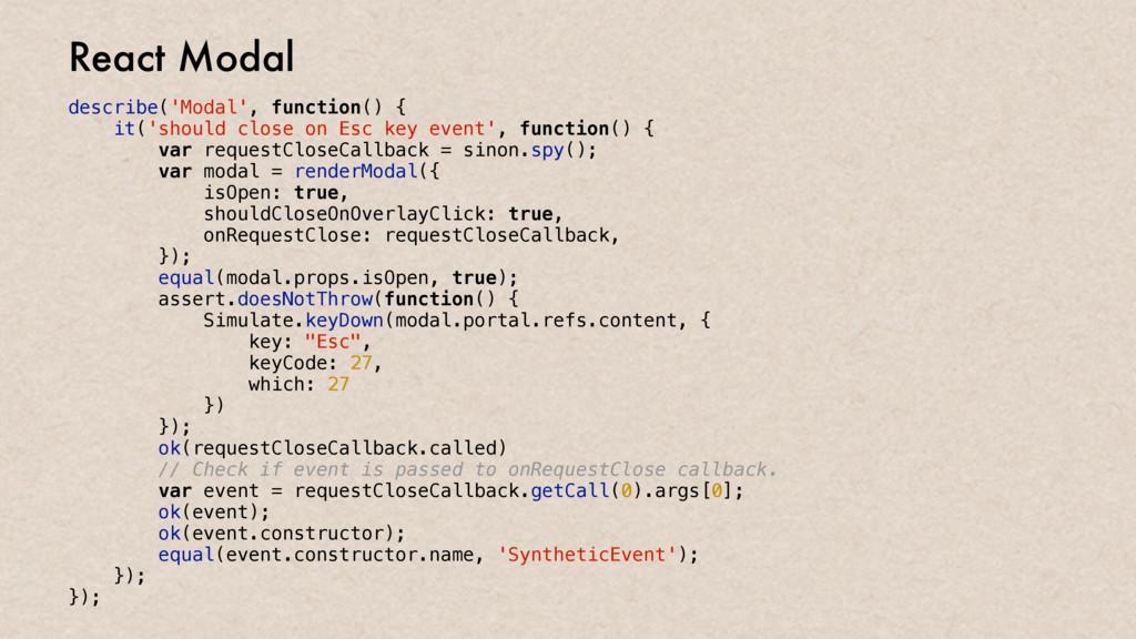 describe('Modal', function() { it('should close...