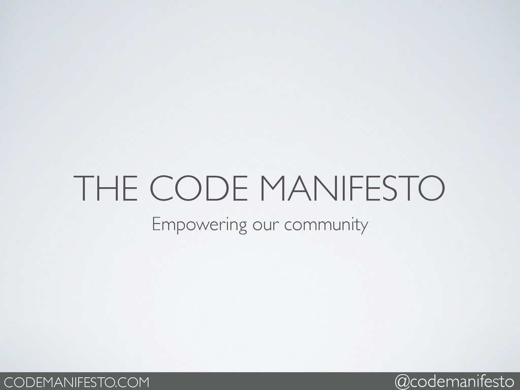 THE CODE MANIFESTO Empowering our community COD...