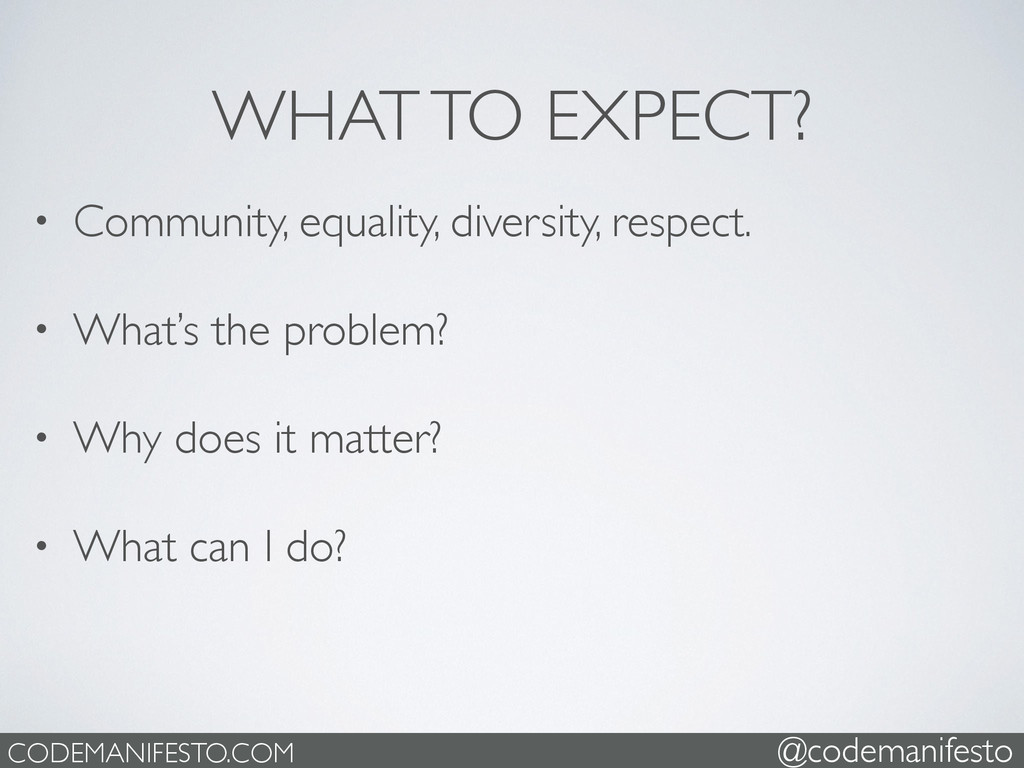 WHAT TO EXPECT? • Community, equality, diversit...