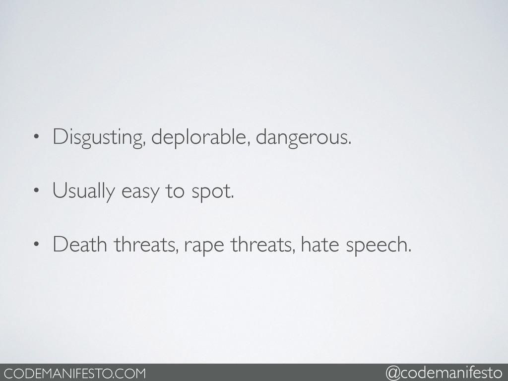 • Disgusting, deplorable, dangerous.   • Usua...