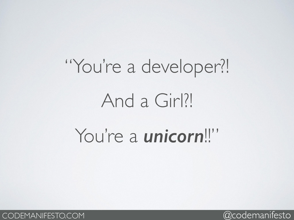 """""""You're a developer?!   And a Girl?!   You'..."""