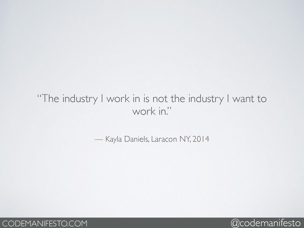 """— Kayla Daniels, Laracon NY, 2014 """"The industry..."""