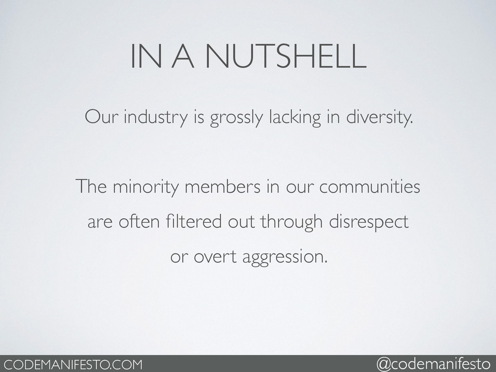 IN A NUTSHELL Our industry is grossly lacking i...