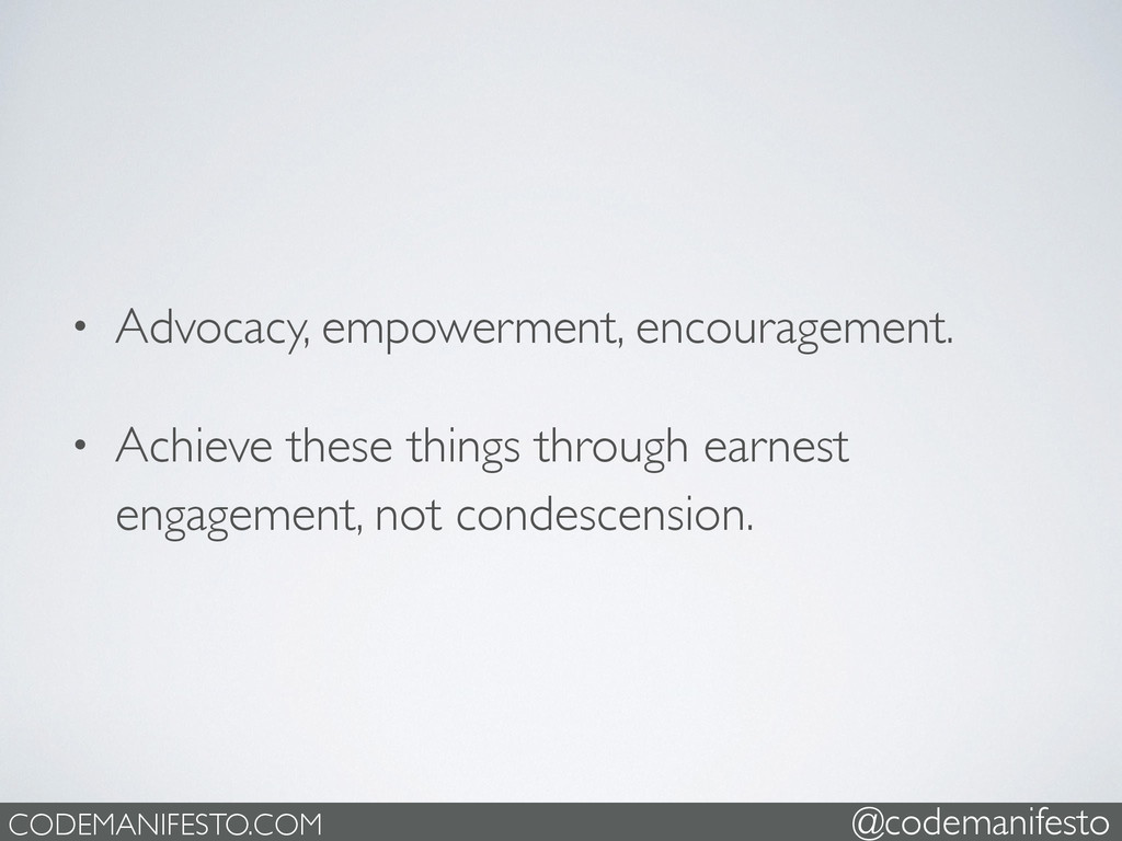 • Advocacy, empowerment, encouragement.   • A...