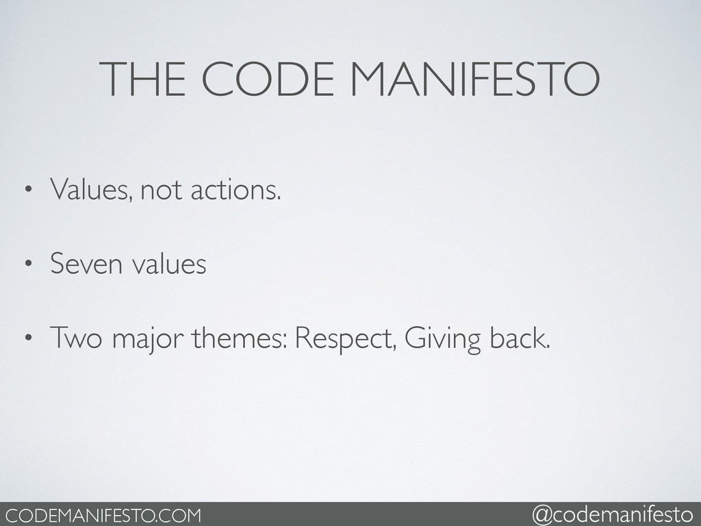 THE CODE MANIFESTO • Values, not actions.  • ...