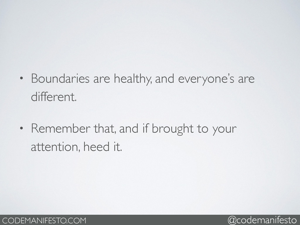 • Boundaries are healthy, and everyone's are di...