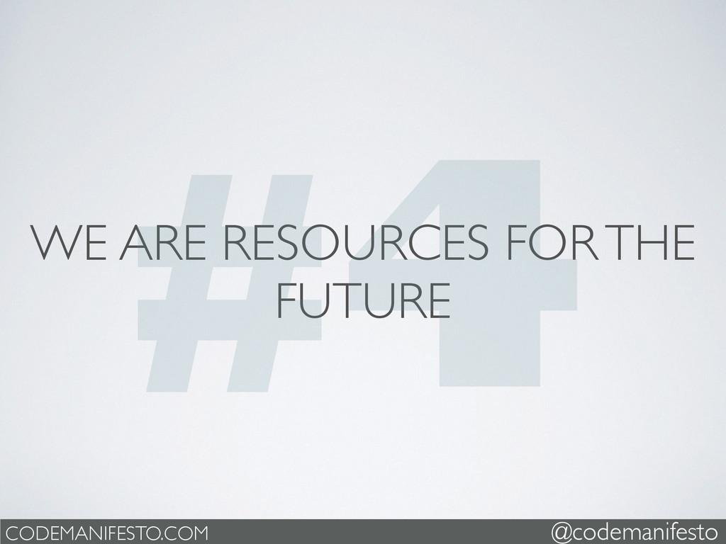 WE ARE RESOURCES FOR THE FUTURE CODEMANIFESTO.C...