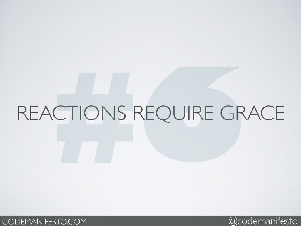 REACTIONS REQUIRE GRACE CODEMANIFESTO.COM @code...
