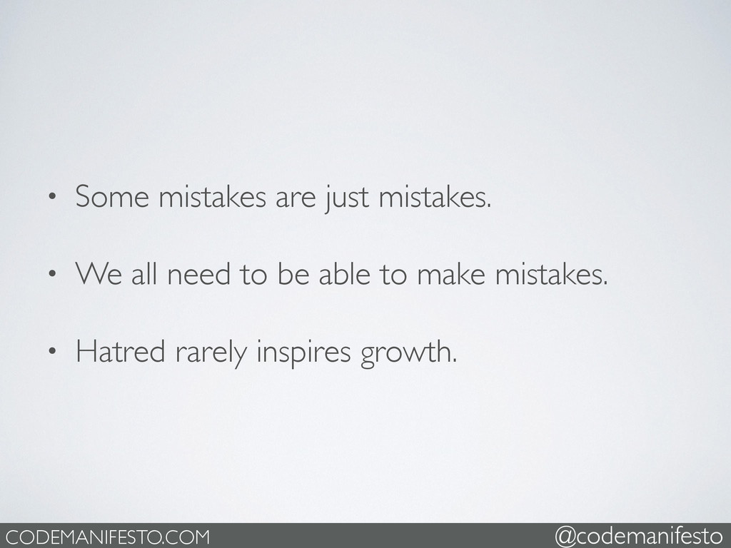 • Some mistakes are just mistakes.   • We all...