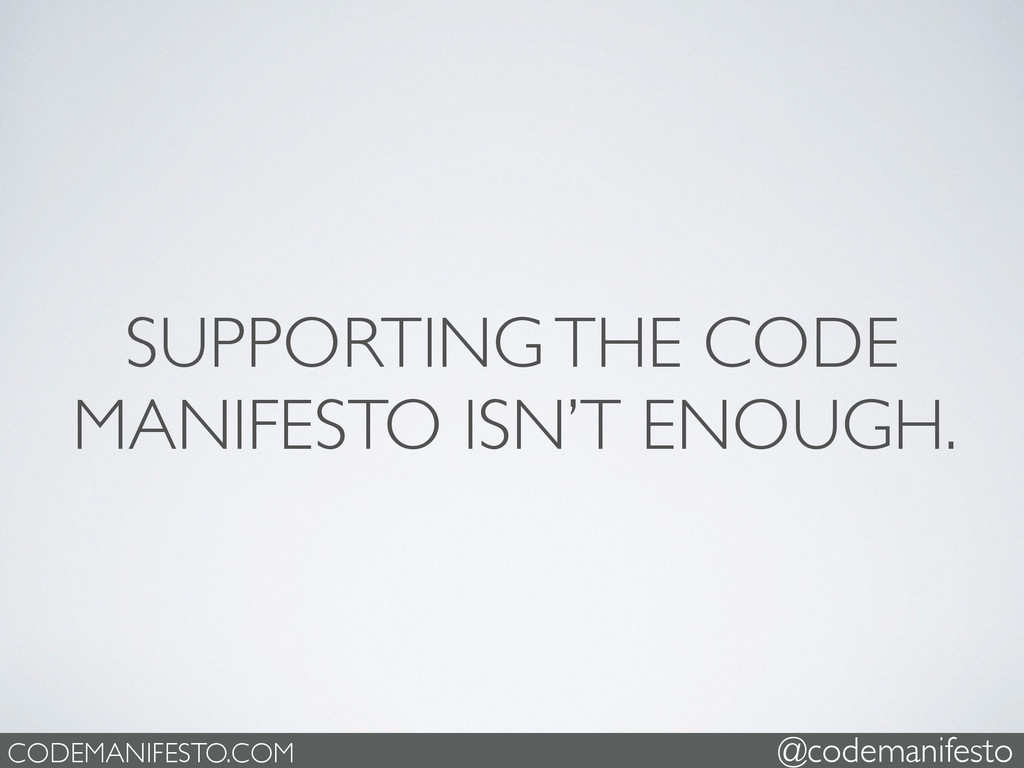 SUPPORTING THE CODE MANIFESTO ISN'T ENOUGH. COD...