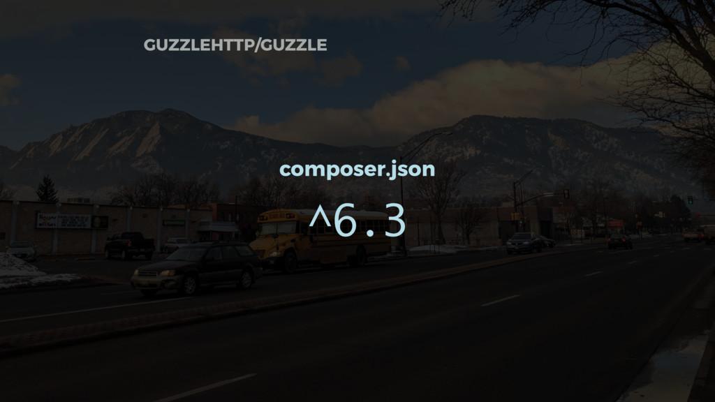 GUZZLEHTTP/GUZZLE composer.json ^6.3