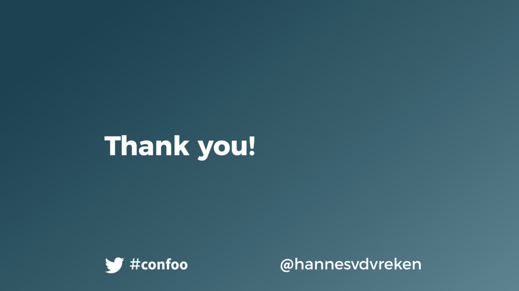 Thank you! @hannesvdvreken #confoo