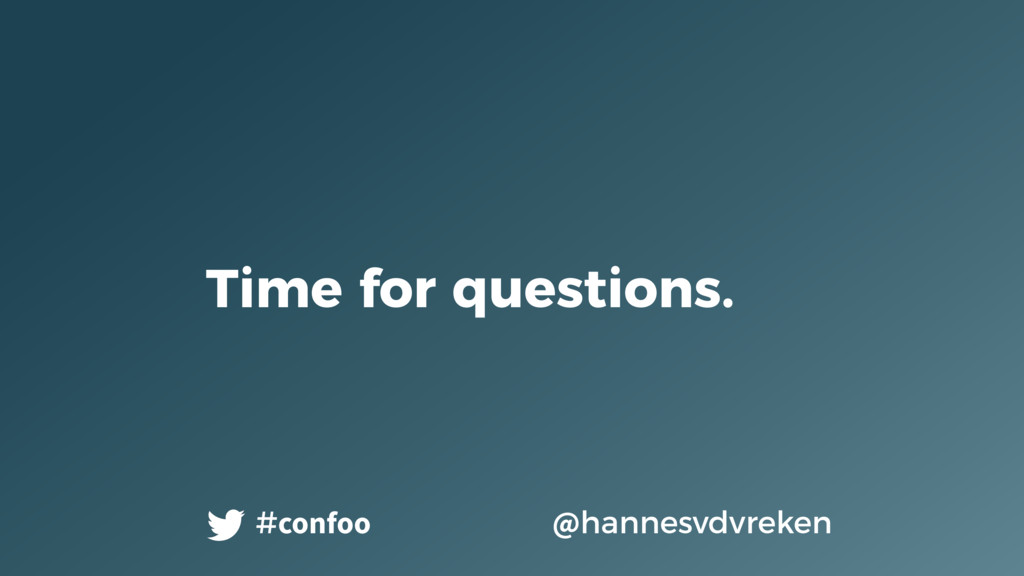 Time for questions. @hannesvdvreken #confoo